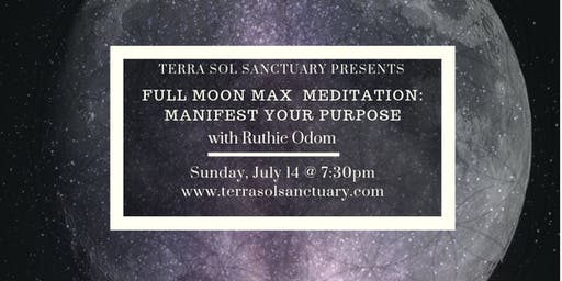 Full Moon Max Meditation: Manifest Your Purpose