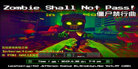 Zombie Shall Not Pass!: Interactive Zombie Game Night | 僵尸禁行曲:互动游戏体验之夜 tickets