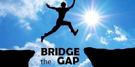 Bridge The Gap To Success
