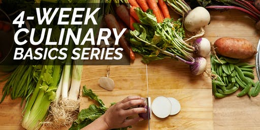 CULINARY BASICS COOKING SERIES - $425 – 4 Weeks - Mondays, 9/9/19-9/30/19