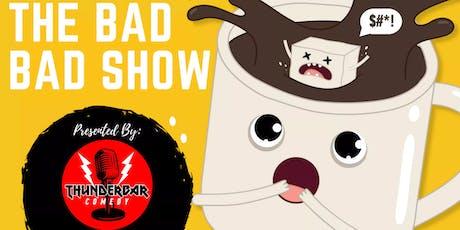 The Bad Bad Show: San Diego tickets