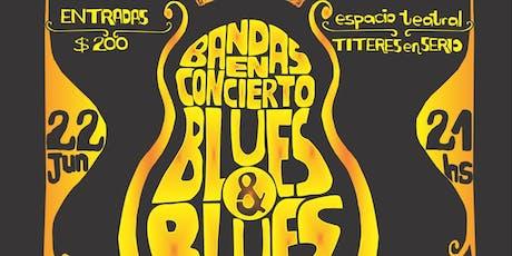 Blues&Blues - Bandas en Concierto entradas
