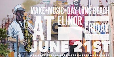 Make Music Day Long Beach - at Elinor tickets