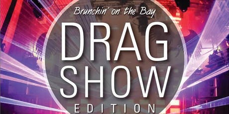 Brunchin' on the Bay-Drag Show Edition tickets