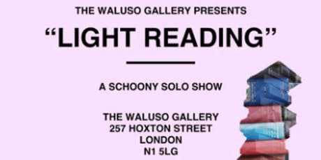 "Art Exhibition ""Light Reading"" - A Schoony Solo Show tickets"