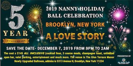 "Nanny Holiday Ball- 5th Year Anniversary Celebrations, ""A Love Story"" tickets"