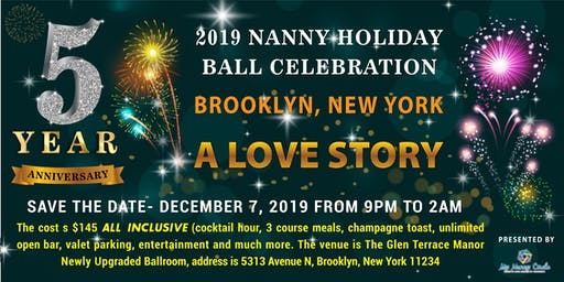 "Nanny Holiday Ball- 5th Year Anniversary Celebrations, ""A Love Story"""