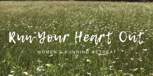 Run Your Heart Out Retreat