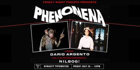 Friday Night Frights and Nilbog present PHENOMENA tickets