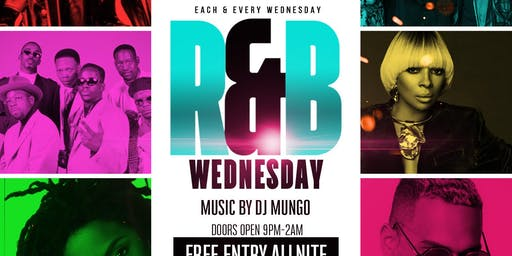 R&B Wednesdays! Everybody free all night