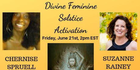 Divine Feminine Summer Solstice Channeled Energy Activation 2019 tickets