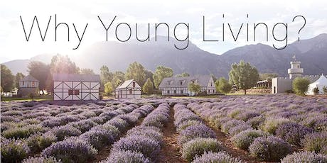 Why Young Living?  tickets