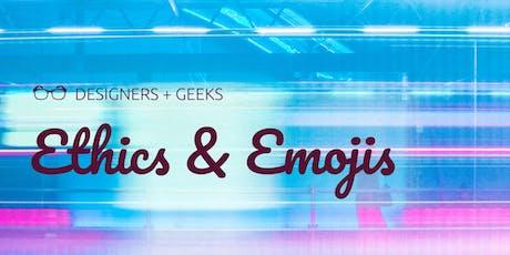 Designers + Geeks: Ethics & Emojis tickets