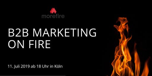 B2B Marketing on fire - Das Online Marketing Meetup in Köln