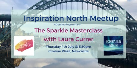 Inspiration North Meetup - The Sparkle Masterclass with Laura Currer tickets