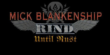 Mick Blankenship with Rind, Until Rust tickets