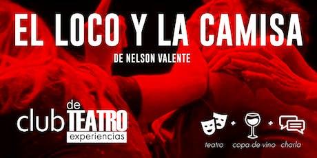 """Experiencias de Teatro """"El Loco y la Camisa"""" en el Picadero entradas"""