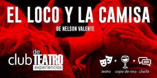"""Experiencias de Teatro """"El Loco y la Camisa"""" en el Picadero"""