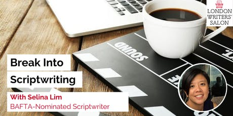 Break into Scriptwriting w/ BAFTA-Nominated Screenwriter Selina Lim tickets