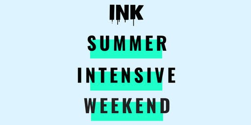 INK Summer Intensive Weekend