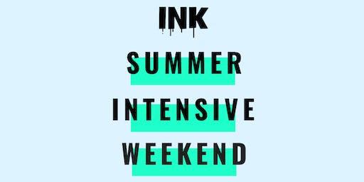 INK Summer Intensive Weekend
