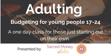 Adulting: A budgeting class for young people `17-24 tickets