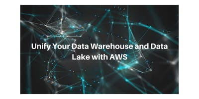 Unify Your Data Warehouse and Data Lake with AWS