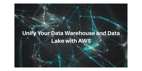 Unify Your Data Warehouse and Data Lake with AWS tickets