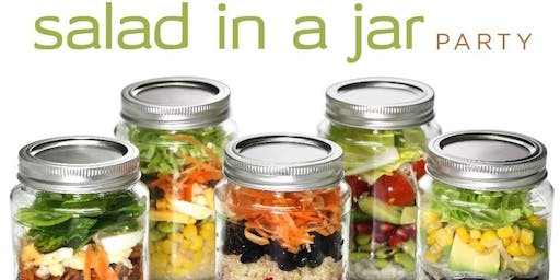 Healthy Living Event: Salad in a Jar Party