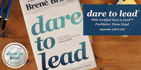 Dare to Lead™  with Diane Lloyd		September 26th and 27th  tickets