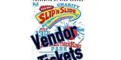 Rich Sounds Presents: Charity Slip and Slide Kickball Tournament Vendor Tickets