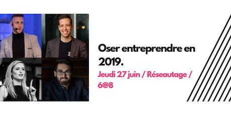 6@8 Oser Entreprendre en 2019  billets
