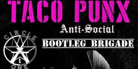 Taco Punx Show (Circle One, Bootleg Brigade, Anti-Social) tickets