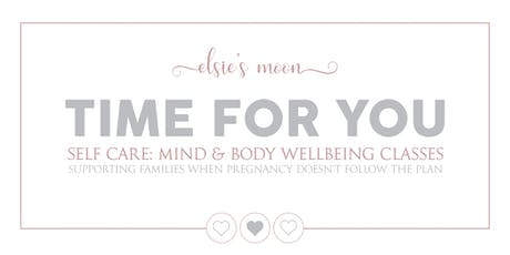 Time For You: Self Care - Mind & Body Wellbeing Classes tickets