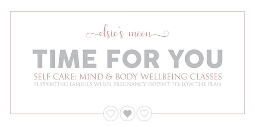 Time For You: Self Care - Mind & Body Wellbeing Classes