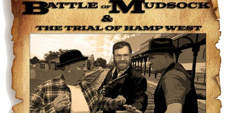 Battle of Mudsock & The Trial of Hamp West tickets