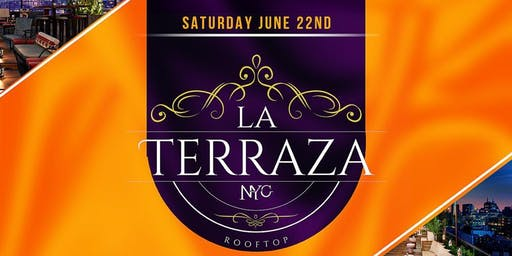 LA TERRAZA | LADIES  NIGHT FREE ADMISSION | ROOFTOP PARTY SATURDAY NIGHT