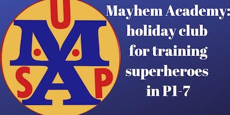 Mayhem Academy: Superhero Holiday Club for P1-7 tickets