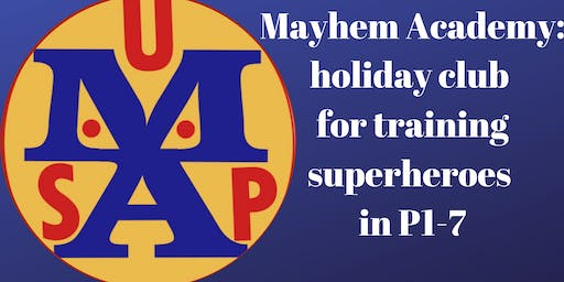 Mayhem Academy: Superhero Holiday Club for P1-7