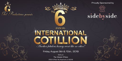 G Girl Productions presents the 6th Annual International Cotillion, Sponsored by Side by Side Pet