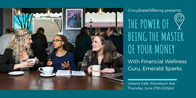 CincyStateOfBeing Presents: The Power of Being The Master of Your Money with Financial Wellness Guru, Emerald Sparks