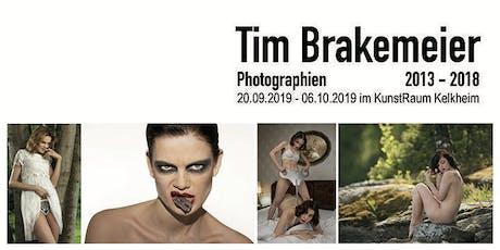 Fotoausstellung:   Tim Brakemeier • Photographien • 2013 - 2018 Tickets