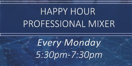Free Happy Hour Professional Mixer! Mondays tickets