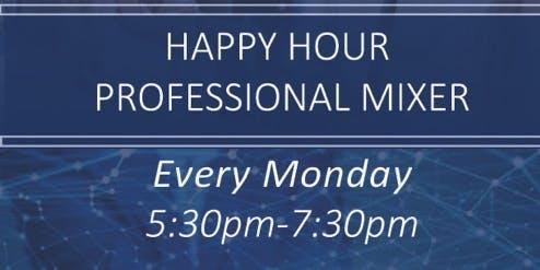 Free Happy Hour Professional Mixer! Mondays