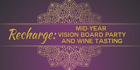 RECHARGE: Mid-Year Vision Board Party and Wine Tasting tickets