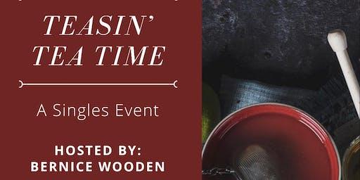 Teasin' Tea Time: A Singles Event