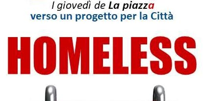 Giovedì de La Piazza - Homeless