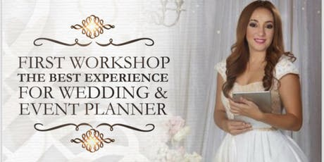 FIRST WORKSHOP THE BEST EXPERIENCE FOR WEDDING AND EVENT PLANNERS tickets