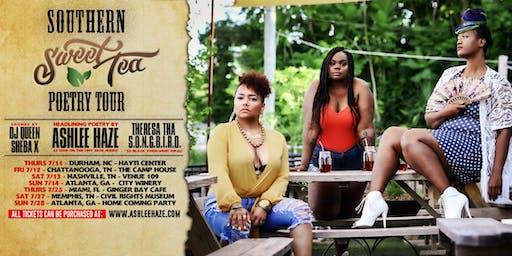 Ashlee Haze Southern Tea Poetry Tour + Queen Sheba & Theresa Tha SONGBIRD!