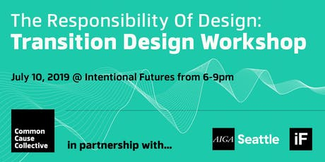 The Responsibility Of Design: Transition Design Workshop tickets